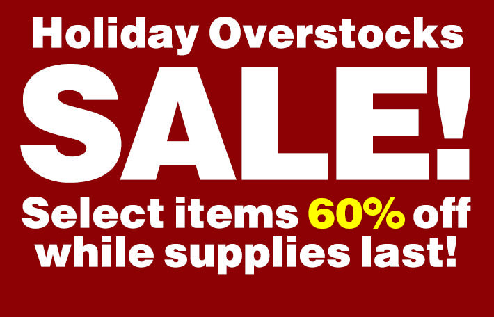 Shop Holiday Overstocks Now...
